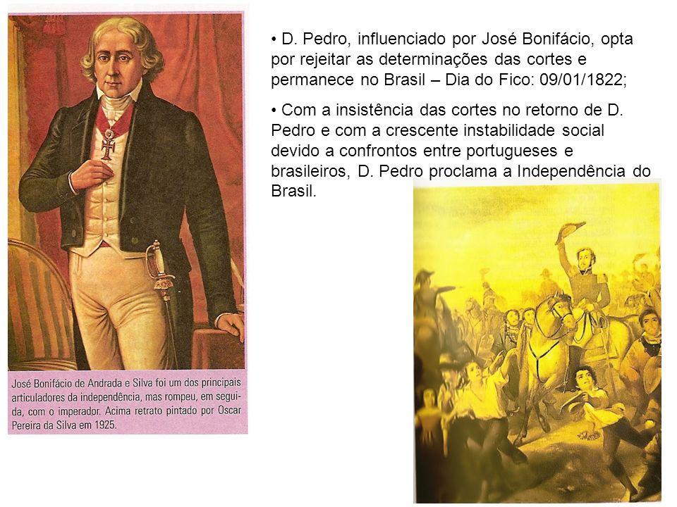 D. Pedro, influenciado por José Bonifácio, opta por rejeitar as determinações das cortes e permanece no Brasil – Dia do Fico: 09/01/1822;
