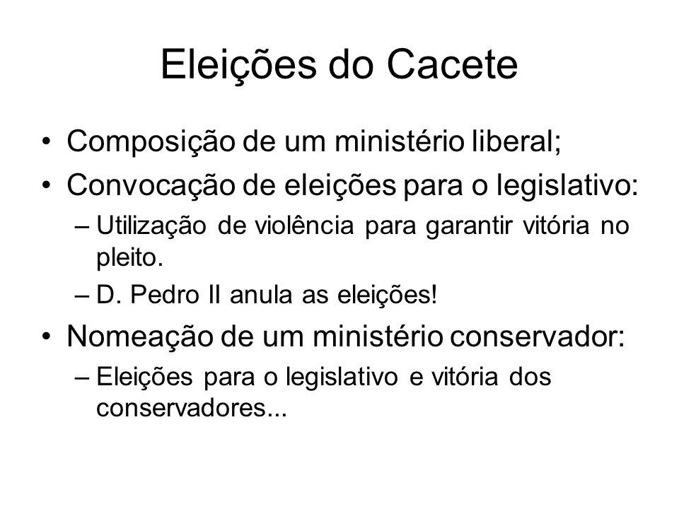 Eleições do Cacete Composição de um ministério liberal;