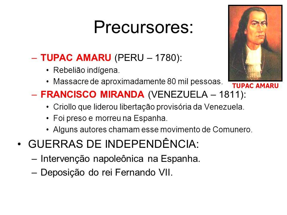 Precursores: GUERRAS DE INDEPENDÊNCIA: TUPAC AMARU (PERU – 1780):