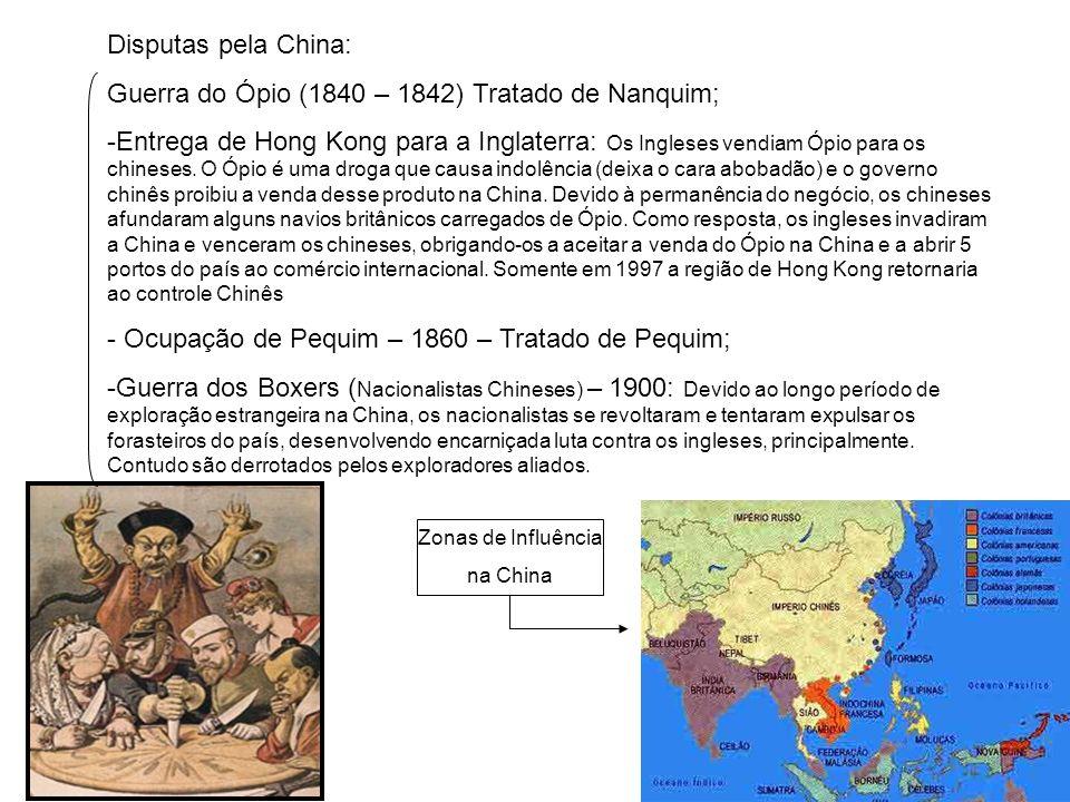 Guerra do Ópio (1840 – 1842) Tratado de Nanquim;