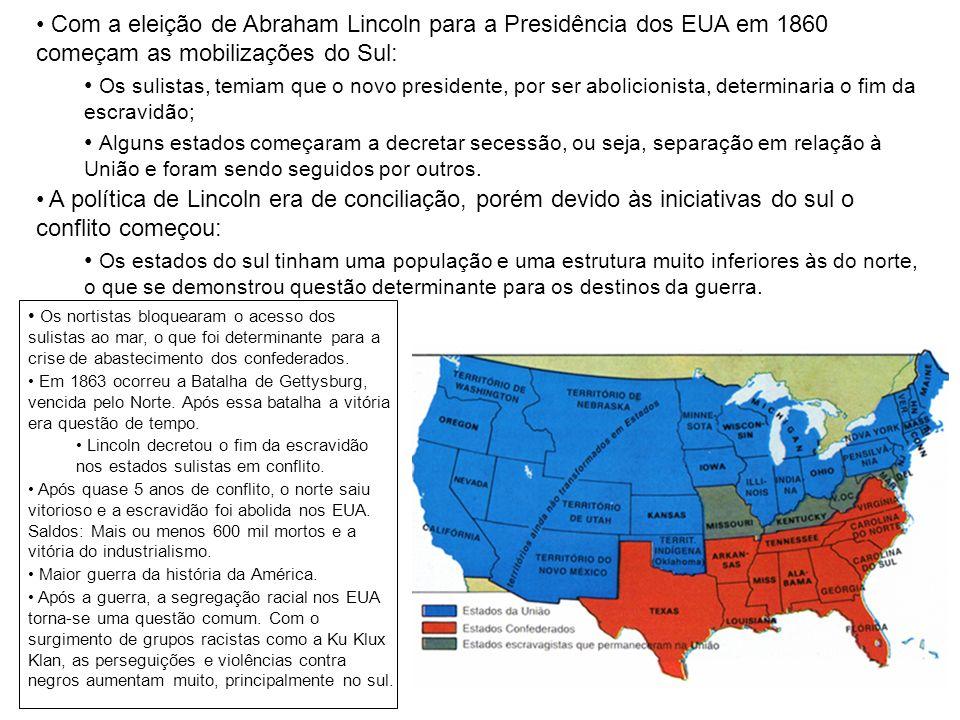 Com a eleição de Abraham Lincoln para a Presidência dos EUA em 1860 começam as mobilizações do Sul: