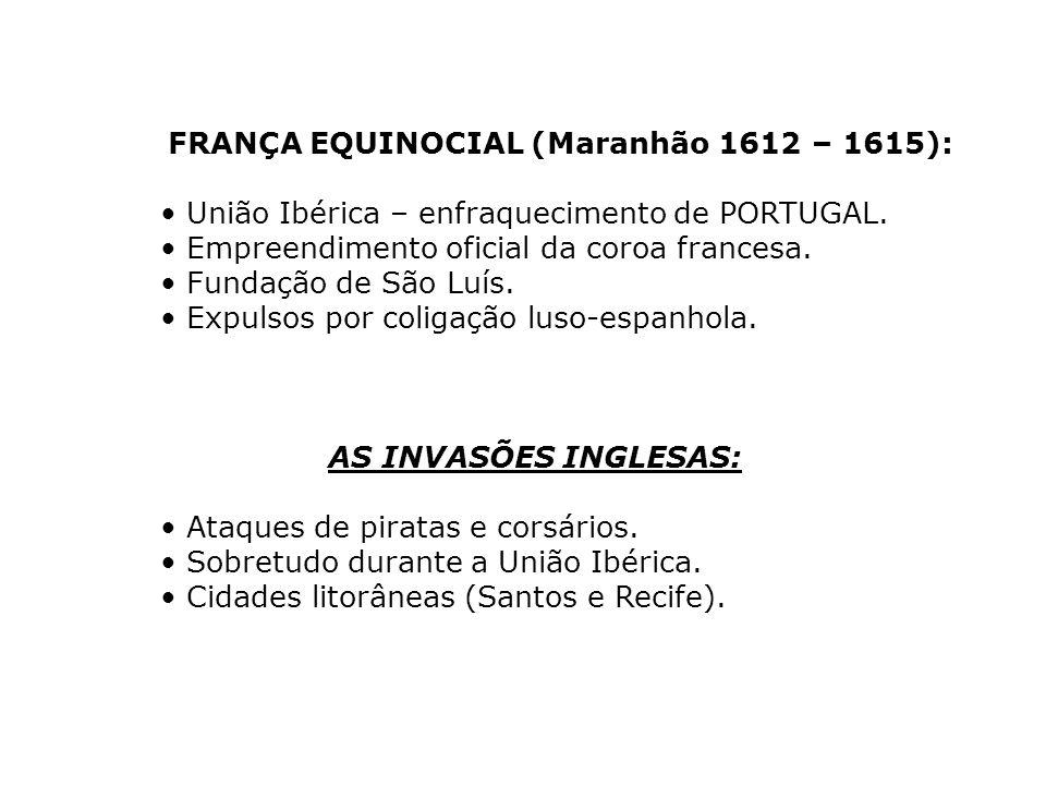 FRANÇA EQUINOCIAL (Maranhão 1612 – 1615):