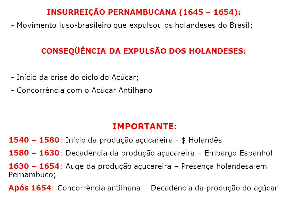 CONSEQÜÊNCIA DA EXPULSÃO DOS HOLANDESES: