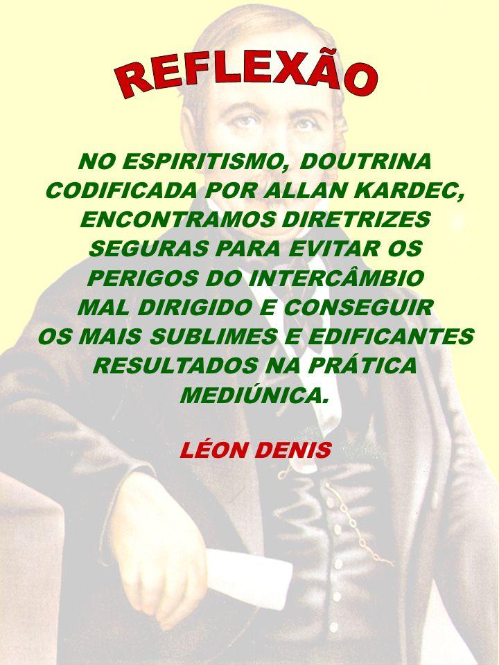 REFLEXÃO NO ESPIRITISMO, DOUTRINA CODIFICADA POR ALLAN KARDEC,