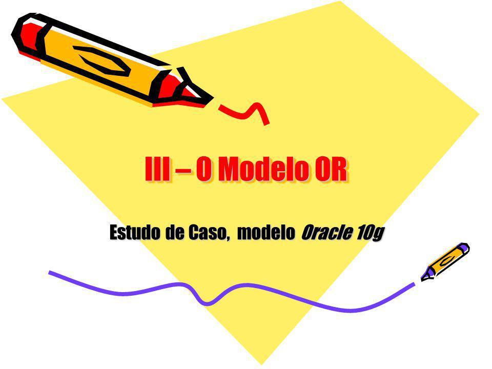 Estudo de Caso, modelo Oracle 10g