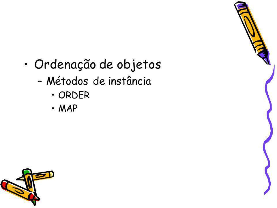 Ordenação de objetos Métodos de instância ORDER MAP