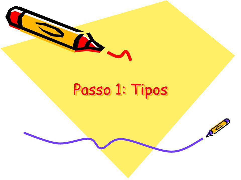 Passo 1: Tipos