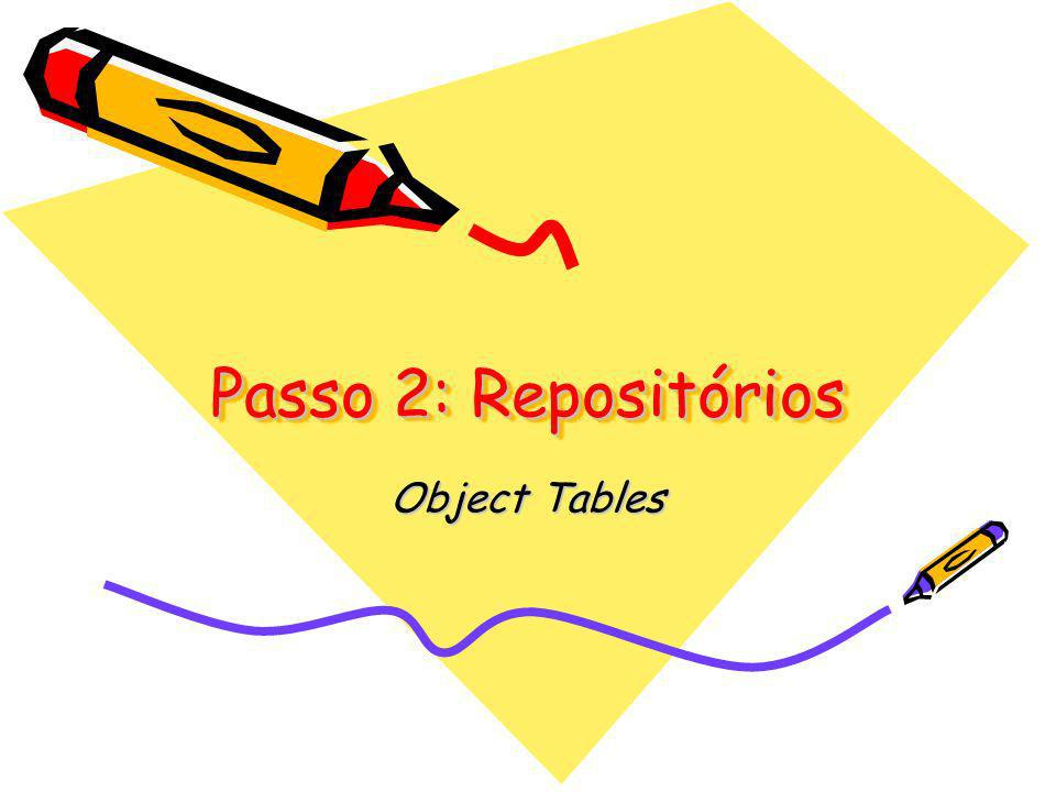 Passo 2: Repositórios Object Tables