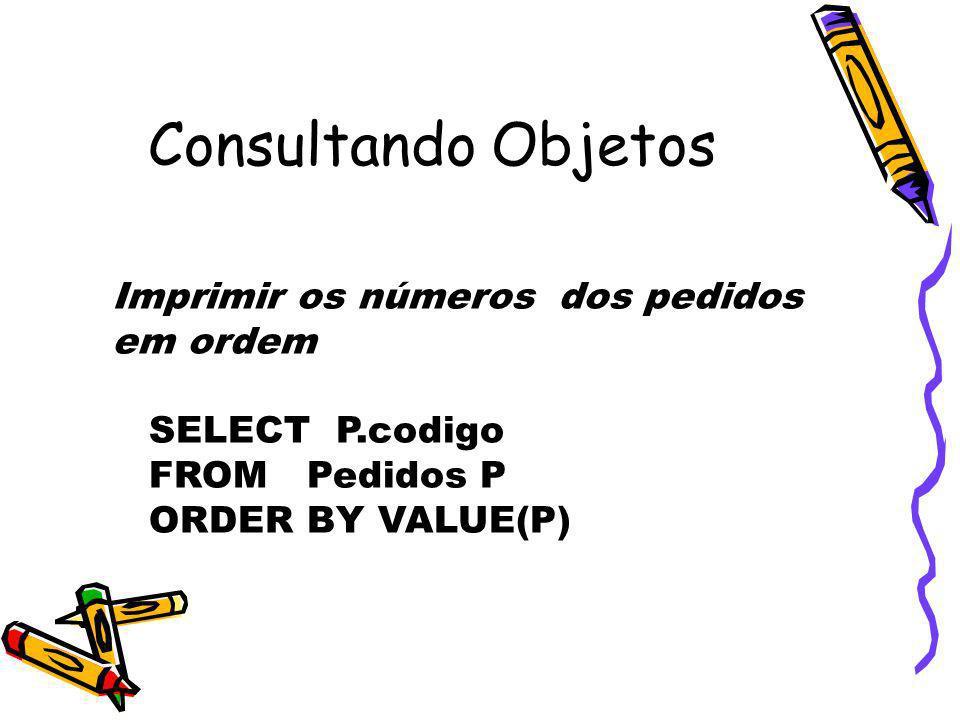 Consultando Objetos Imprimir os números dos pedidos em ordem
