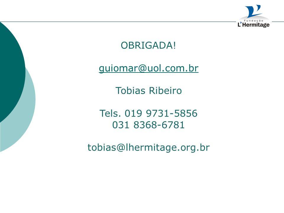 OBRIGADA. guiomar@uol.com.br. Tobias Ribeiro. Tels.