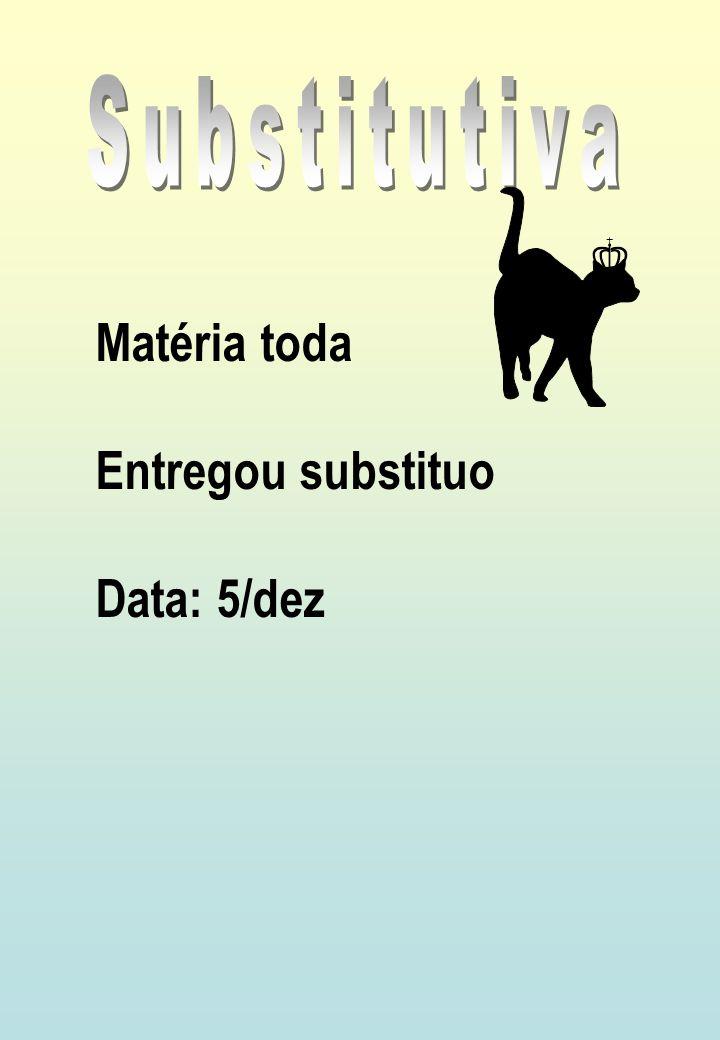 Substitutiva Matéria toda Entregou substituo Data: 5/dez
