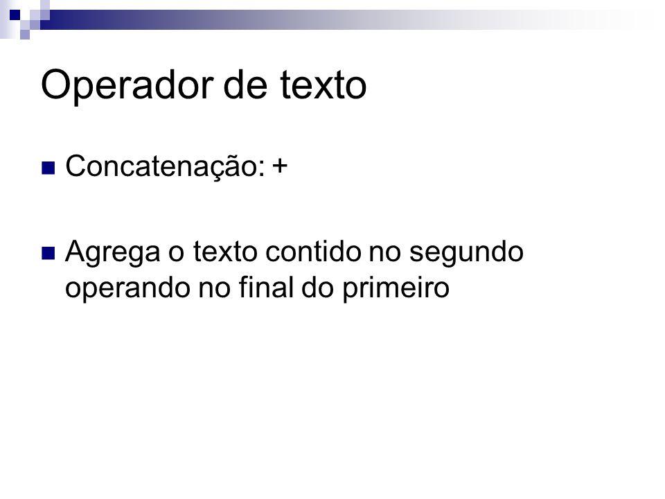 Operador de texto Concatenação: +