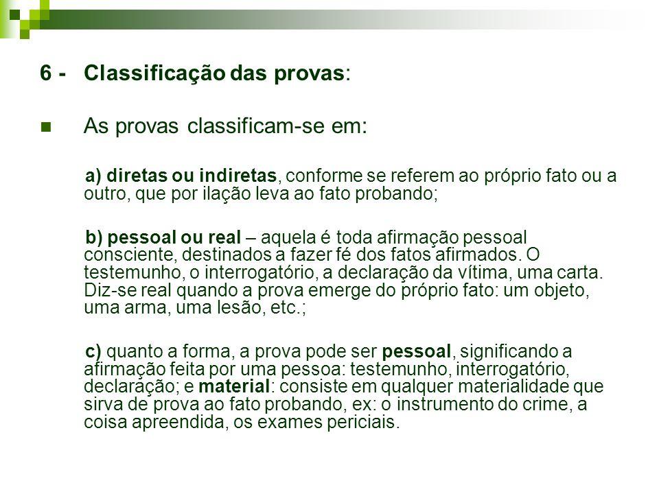6 - Classificação das provas: As provas classificam-se em: