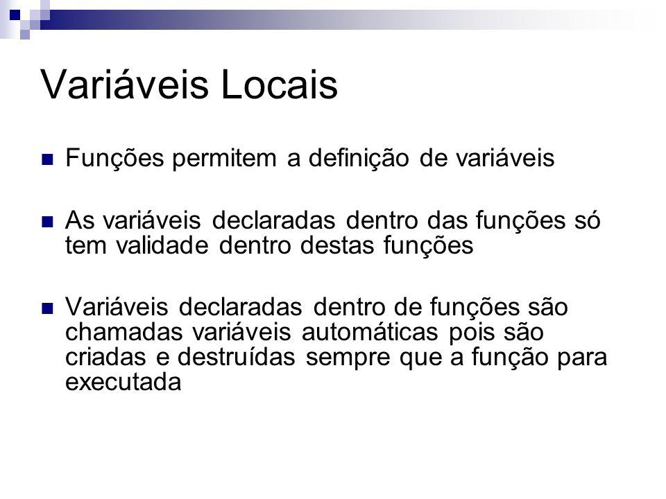 Variáveis Locais Funções permitem a definição de variáveis