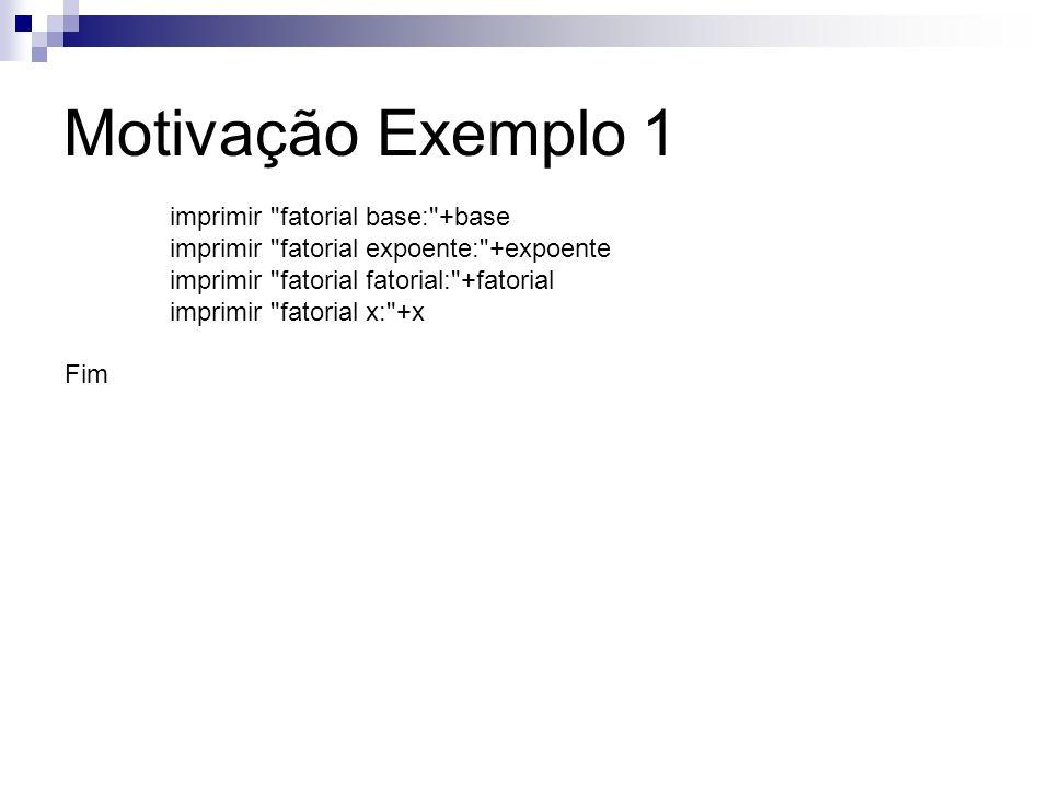 Motivação Exemplo 1 imprimir fatorial base: +base
