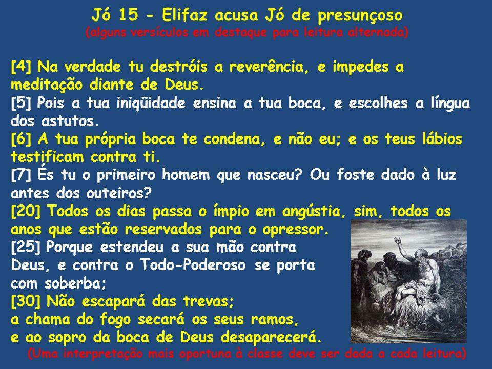 Jó 15 - Elifaz acusa Jó de presunçoso