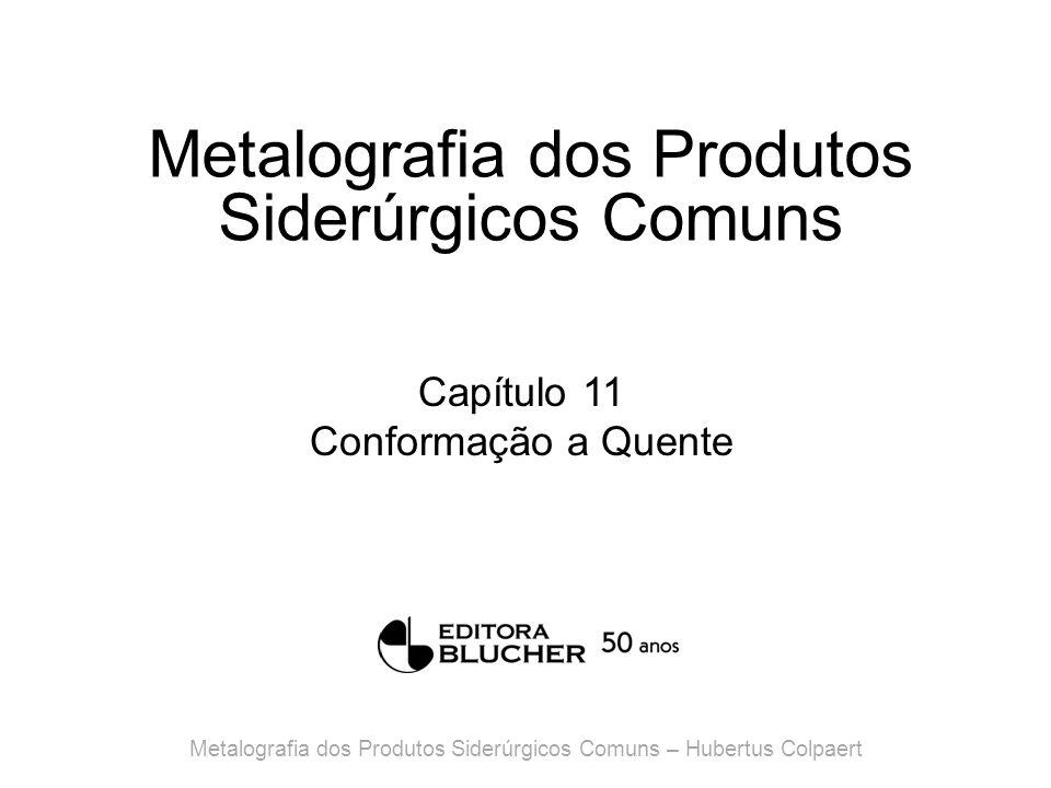 Metalografia dos Produtos Siderúrgicos Comuns