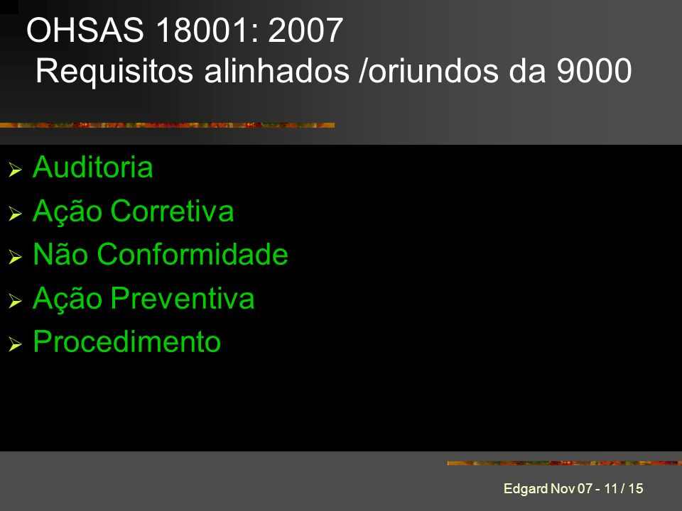OHSAS 18001: 2007 Requisitos alinhados /oriundos da 9000