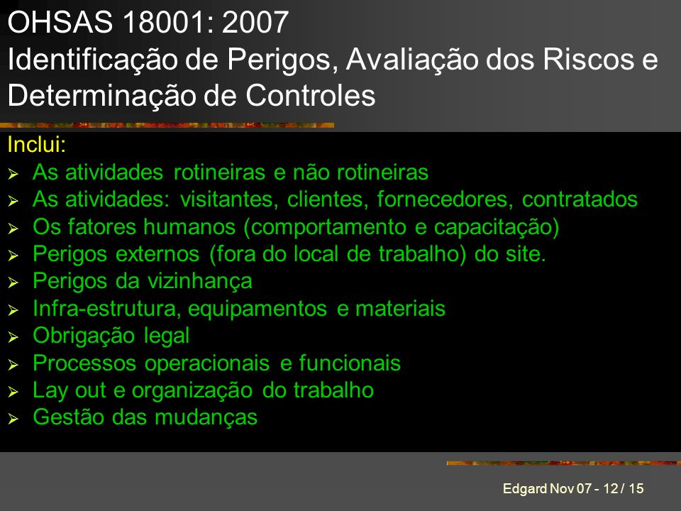 OHSAS 18001: 2007 Identificação de Perigos, Avaliação dos Riscos e Determinação de Controles