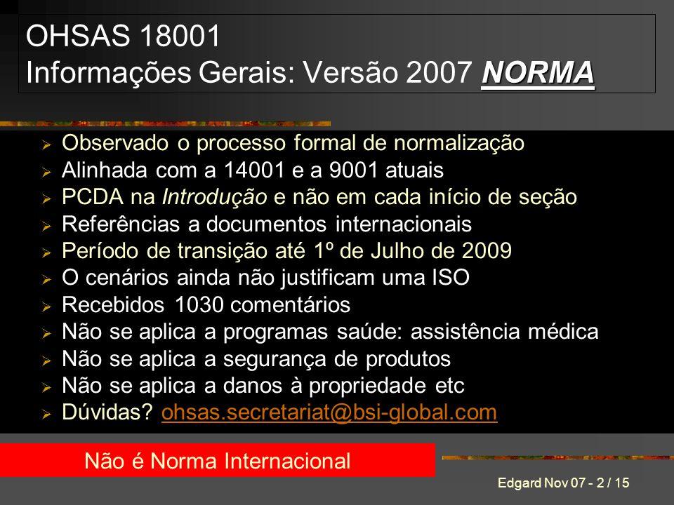 OHSAS 18001 Informações Gerais: Versão 2007 NORMA