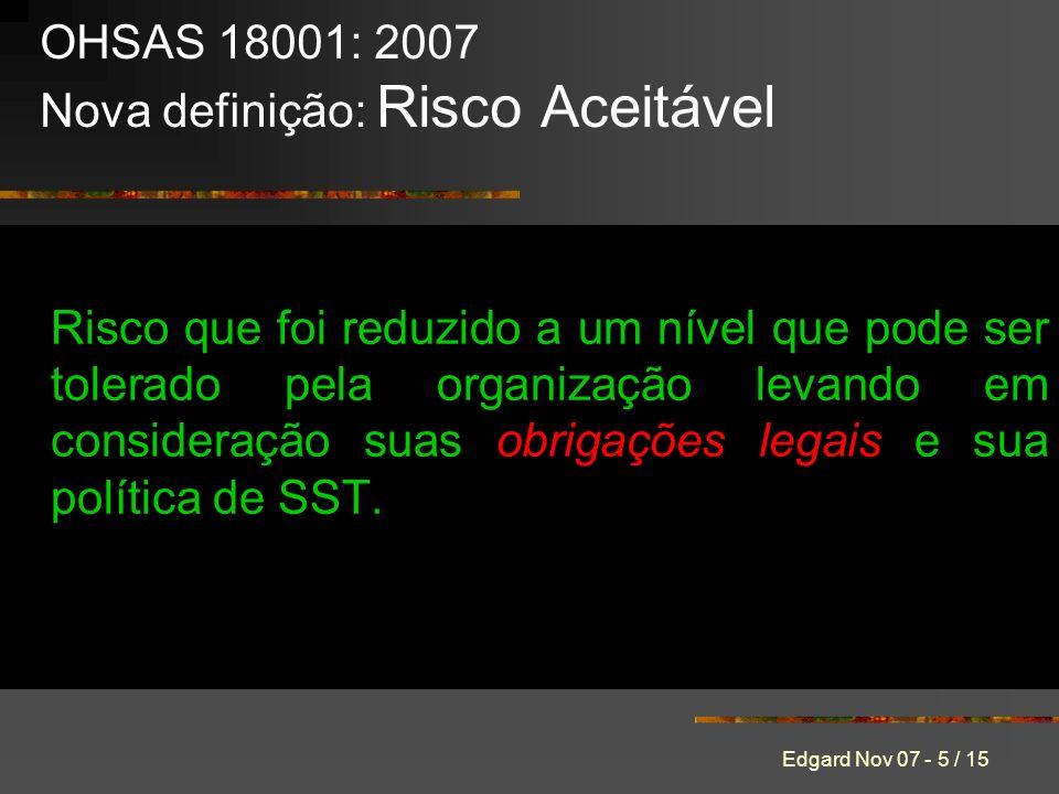 OHSAS 18001: 2007 Nova definição: Risco Aceitável
