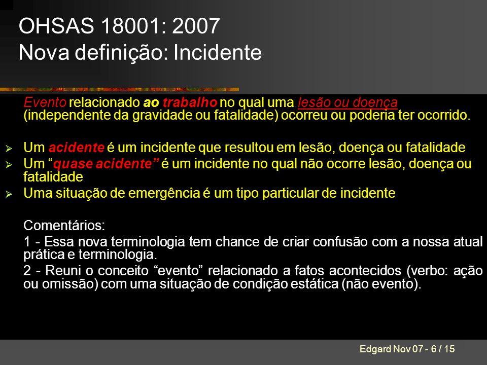 OHSAS 18001: 2007 Nova definição: Incidente