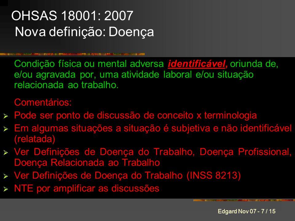 OHSAS 18001: 2007 Nova definição: Doença