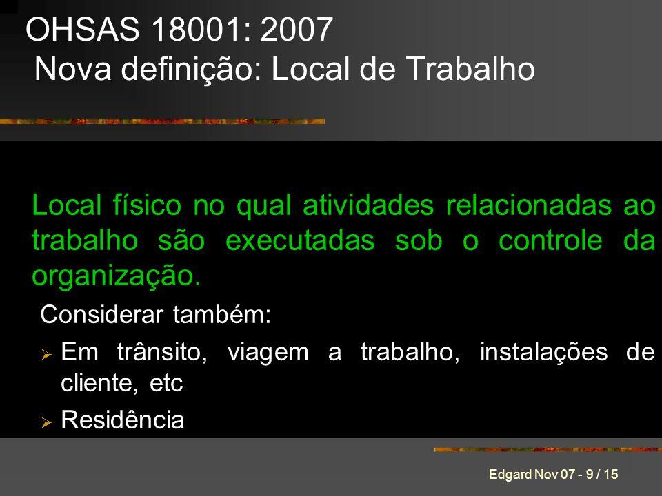 OHSAS 18001: 2007 Nova definição: Local de Trabalho