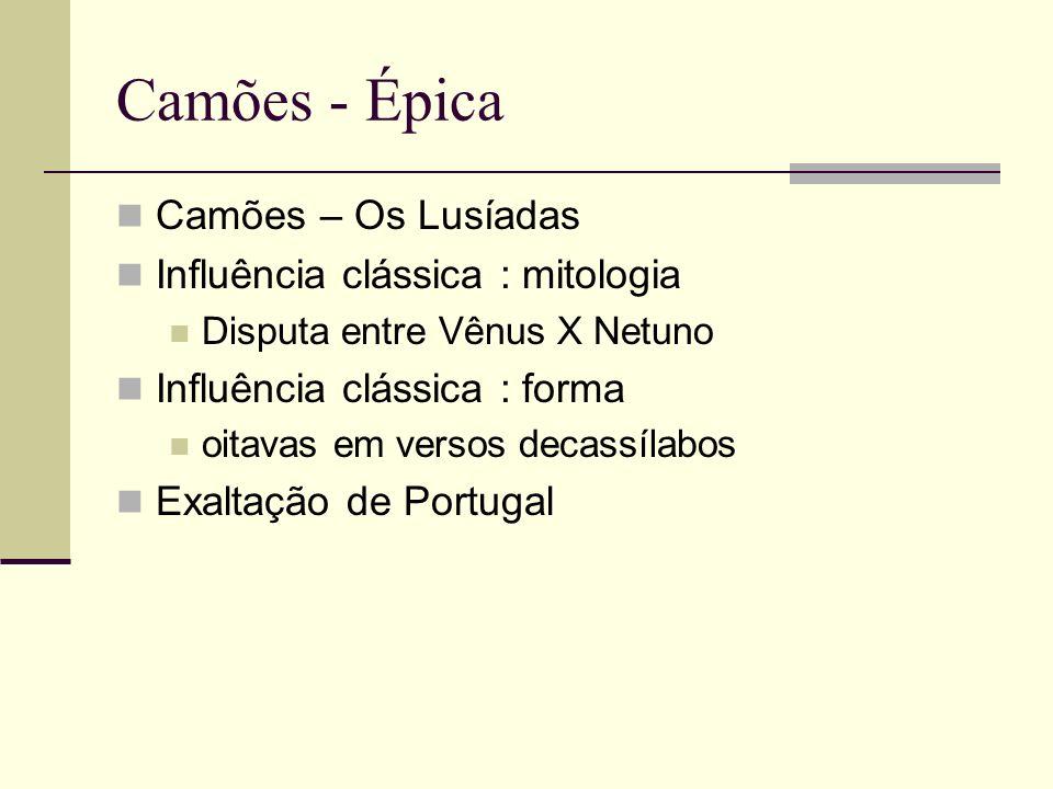 Camões - Épica Camões – Os Lusíadas Influência clássica : mitologia