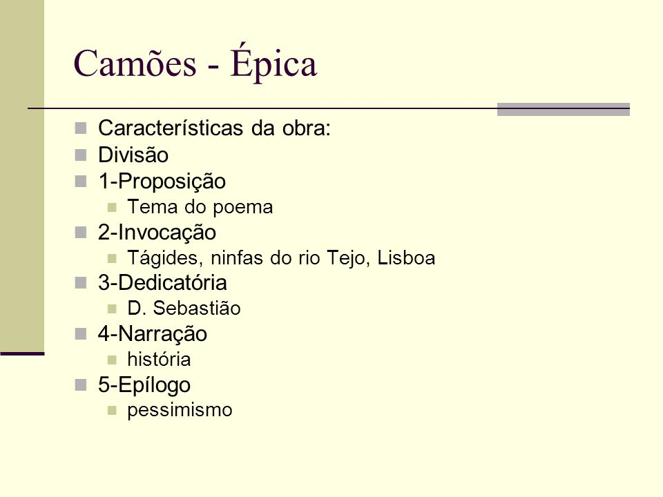 Camões - Épica Características da obra: Divisão 1-Proposição