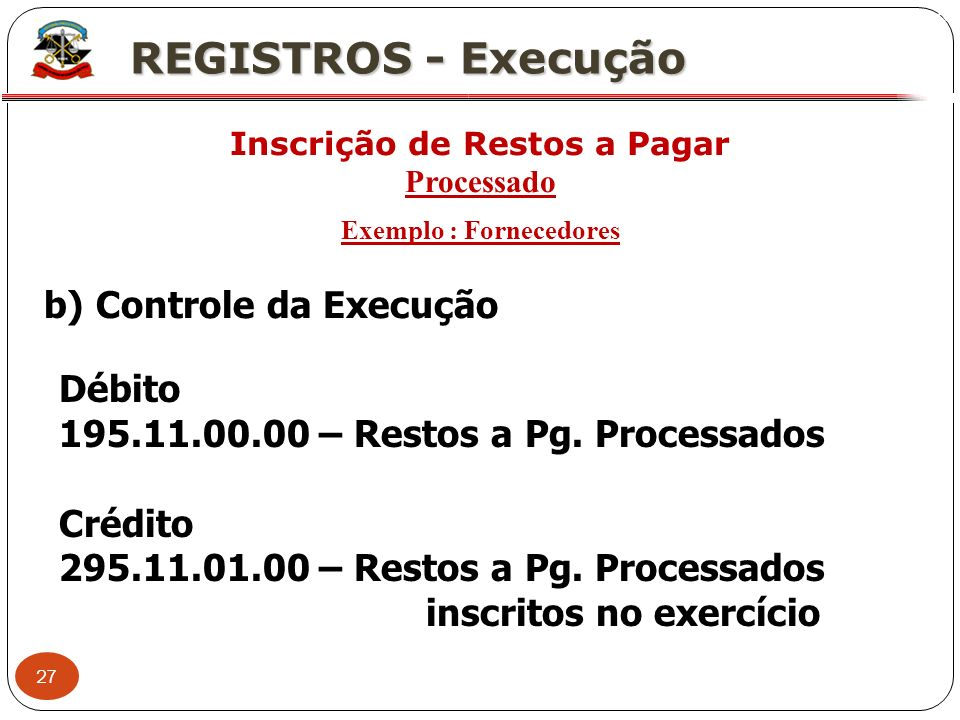 Inscrição de Restos a Pagar Exemplo : Fornecedores