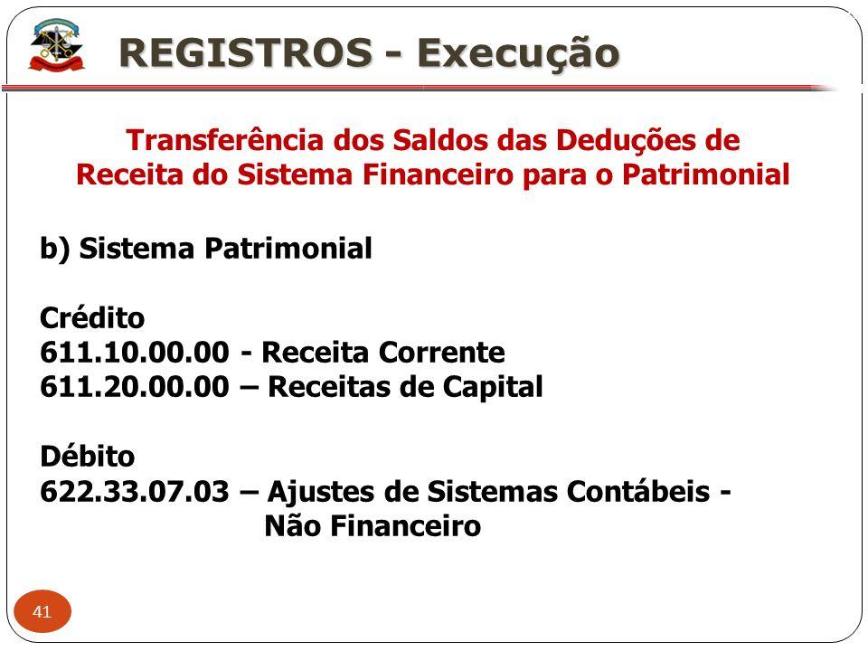 XREGISTROS - Execução. Transferência dos Saldos das Deduções de Receita do Sistema Financeiro para o Patrimonial.