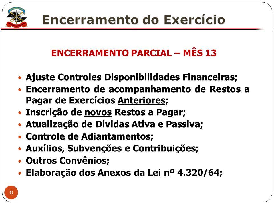 ENCERRAMENTO PARCIAL – MÊS 13
