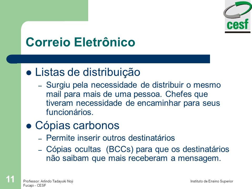 Correio Eletrônico Listas de distribuição Cópias carbonos