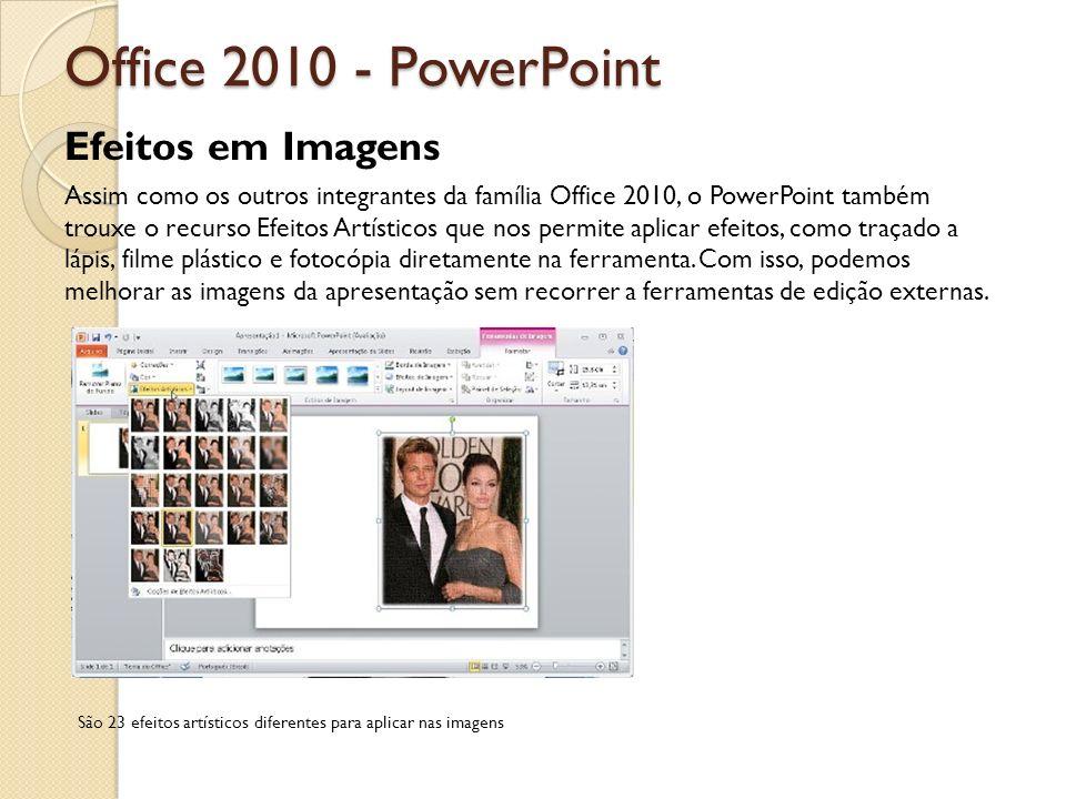 Office 2010 - PowerPointEfeitos em Imagens.