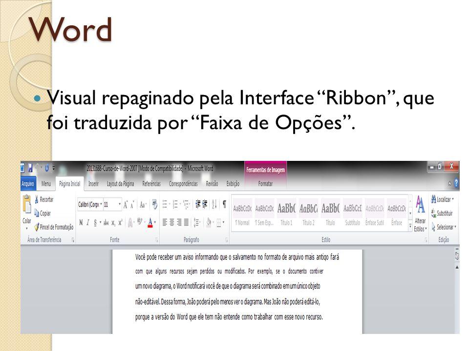 Word Visual repaginado pela Interface Ribbon , que foi traduzida por Faixa de Opções .