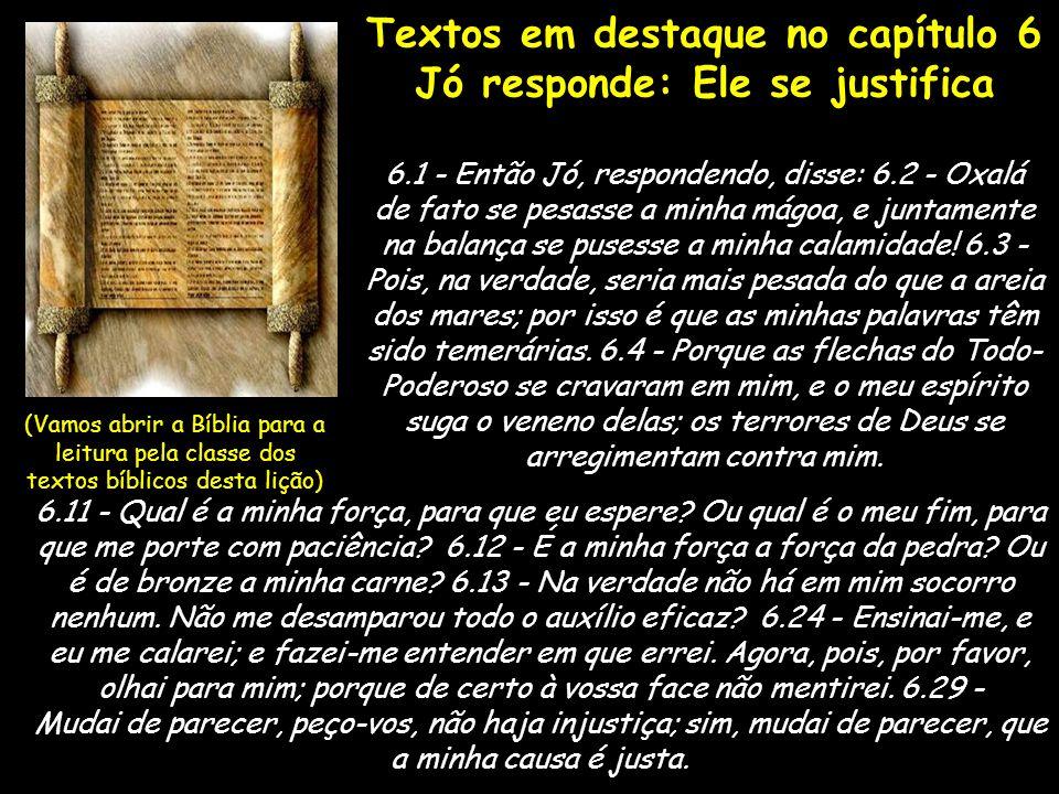 Textos em destaque no capítulo 6 Jó responde: Ele se justifica