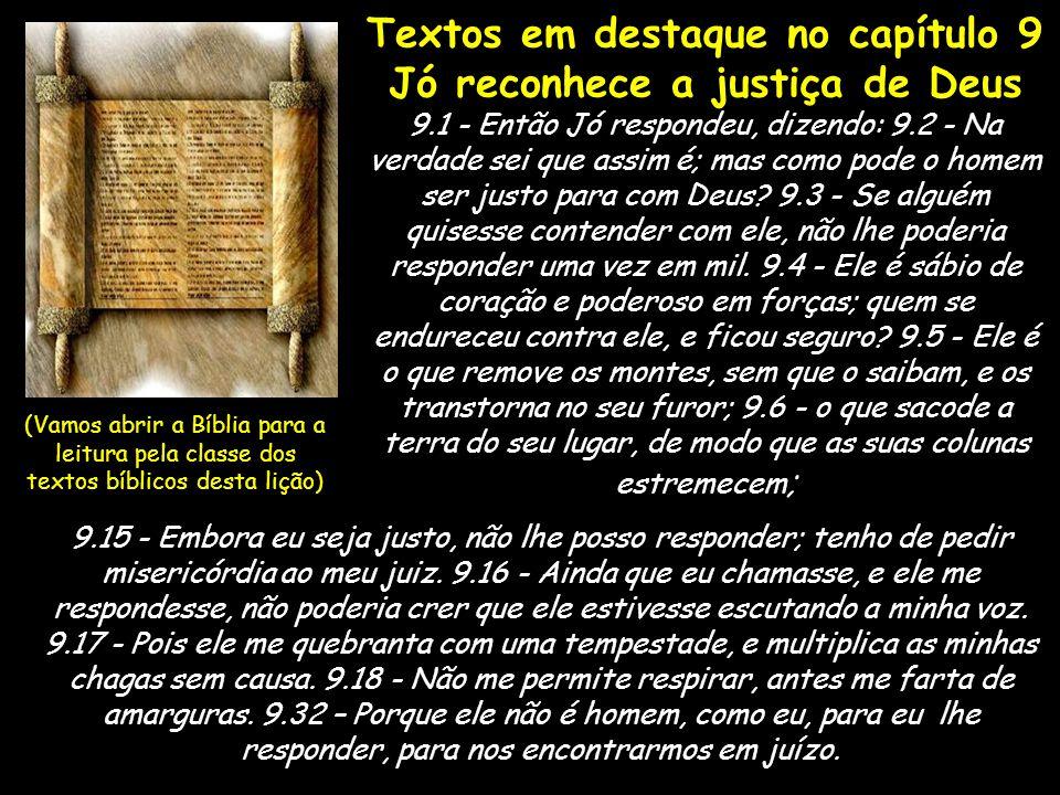 Textos em destaque no capítulo 9 Jó reconhece a justiça de Deus