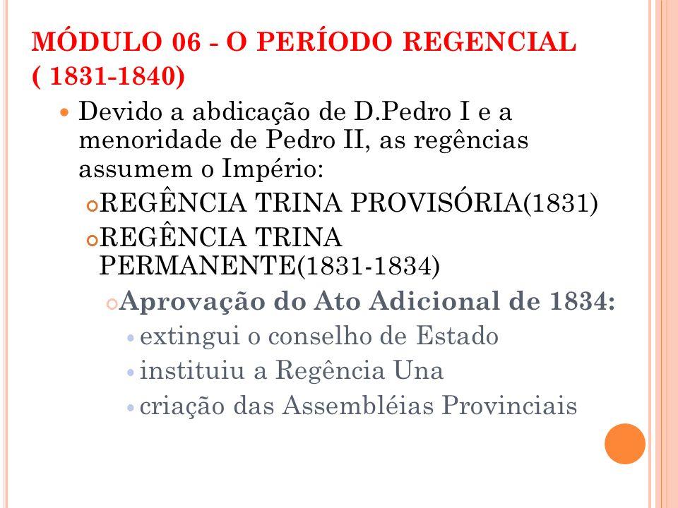 MÓDULO 06 - O PERÍODO REGENCIAL