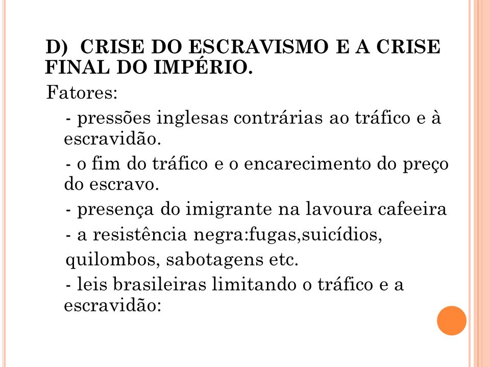 D) CRISE DO ESCRAVISMO E A CRISE FINAL DO IMPÉRIO