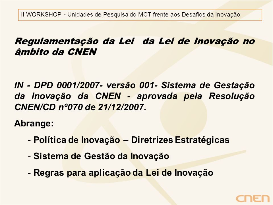 Regulamentação da Lei da Lei de Inovação no âmbito da CNEN
