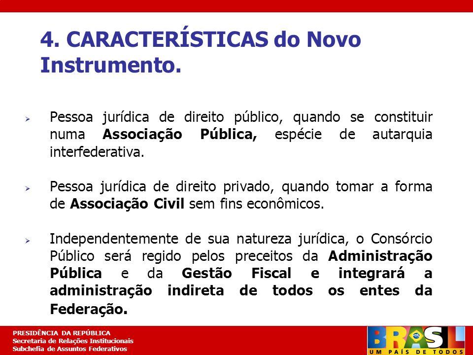 4. CARACTERÍSTICAS do Novo Instrumento.