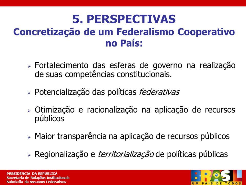 Concretização de um Federalismo Cooperativo no País: