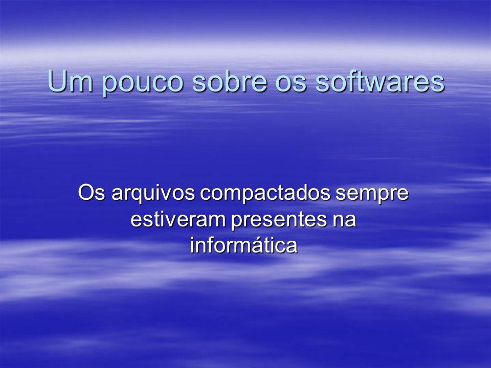 Um pouco sobre os softwares
