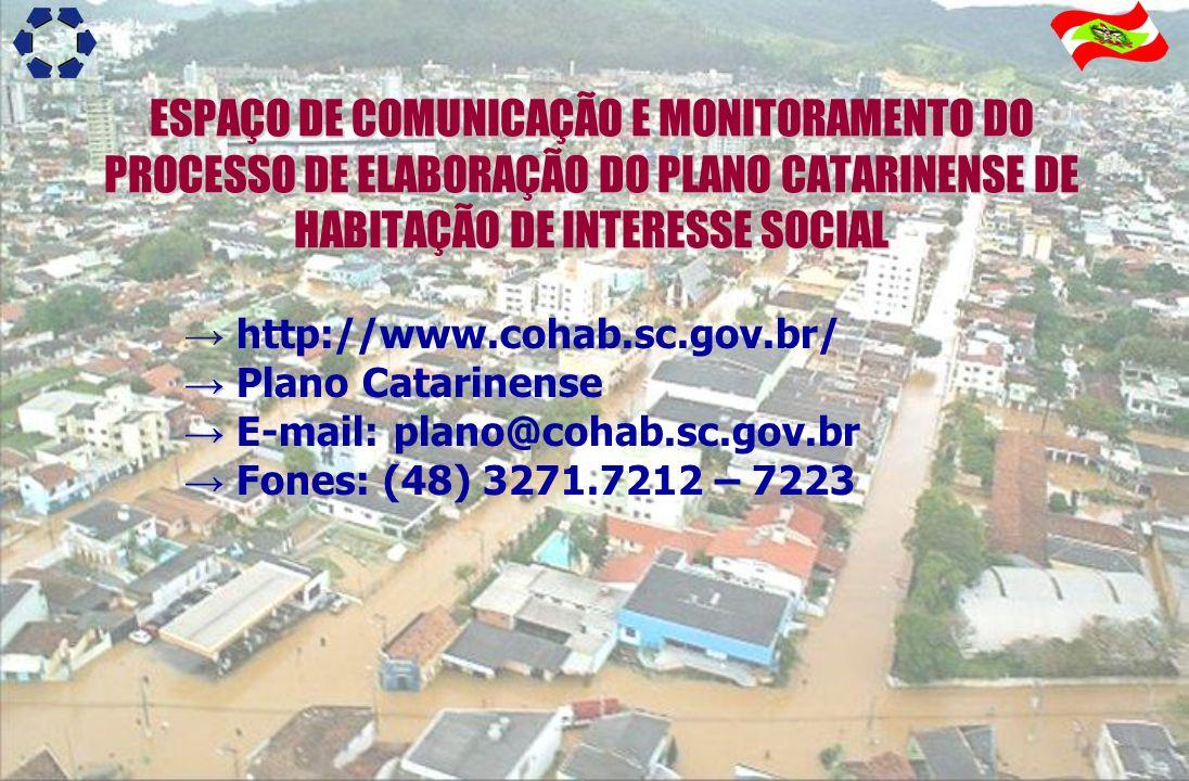 ESPAÇO DE COMUNICAÇÃO E MONITORAMENTO DO PROCESSO DE ELABORAÇÃO DO PLANO CATARINENSE DE HABITAÇÃO DE INTERESSE SOCIAL