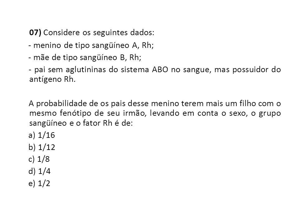 07) Considere os seguintes dados: