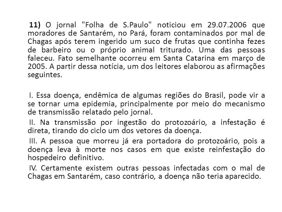 11) O jornal Folha de S. Paulo noticiou em 29. 07