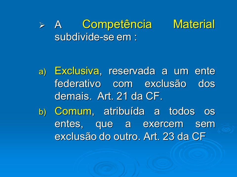 A Competência Material subdivide-se em :