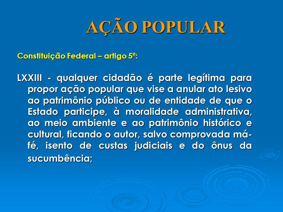 AÇÃO POPULAR Constituição Federal – artigo 5º: