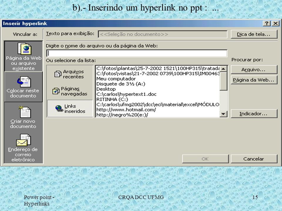 b).- Inserindo um hyperlink no ppt : ...